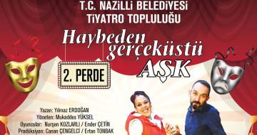 'Haybeden Gerçeküstü Aşk' Nazilli'de Sahneye Çıkıyor