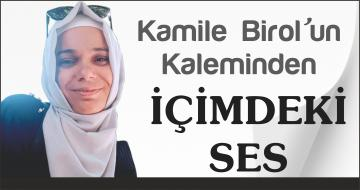 KAMİLE BİROL'UN KALEMİNDE